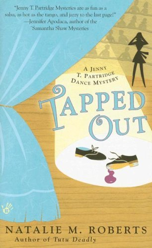 Read Online Tapped Out (Jenny T. Partridge Dance Mysteries, No. 2) pdf