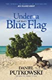 Under a Blue Flag, Daniel Putkowski, 0981595928