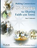 Making Connections: 25 Stories for Sharing Faith With Teens 0937997587 Book Cover