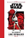 img - for Journey to Star Wars: The Last Jedi The Legends of Luke Skywalker (Star Wars: Journey to Star Wars: The Last Jedi) book / textbook / text book