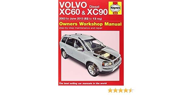 volvo xc60 xc90 diesel owners workshop manual 2003 2013 haynes rh amazon com 2010 volvo xc60 repair manual pdf 2010 Volvo XC60 Problems
