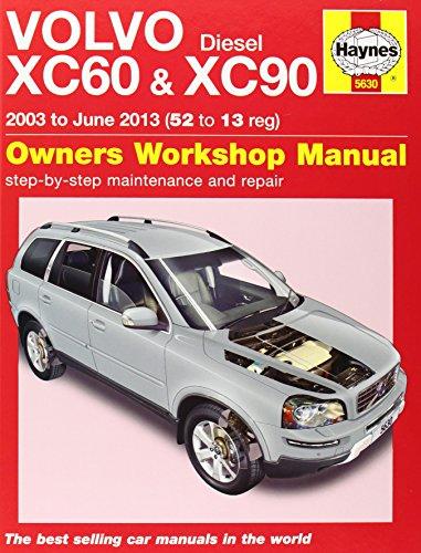 Volvo XC60 & XC90 Diesel Owners Workshop Manual: 2003 - 2013 (Haynes Service and Repair Manuals) - Volvo Xc90 Diesel