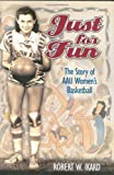 Just For Fun: The Story of AAU Women's Basketball by ROBERT IKARD (2004-05-17)
