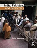 India, Pakistan, and Democracy: Solving the Puzzle of Divergent Paths