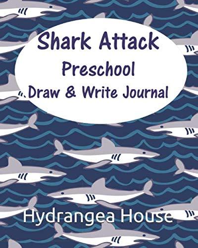 (Shark Attack  Preschool Draw & Write Journal  Grade PK)
