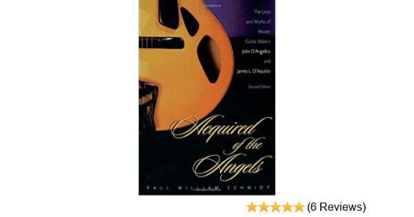 Acquired of the Angels: The Lives and Works of Master Guitar