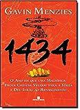 capa de 1434. O Ano em que Uma Magnífica Frota Chinesa Velejou Para a Itália e Deu Início ao Renascimento