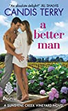 A Better Man: A Sunshine Creek Vineyard Novel by  Candis Terry in stock, buy online here