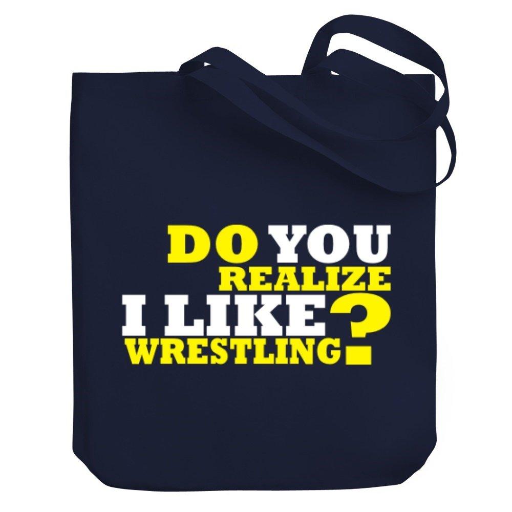 Teeburon DO YOU REALIZE I LIKE Wrestling ? Canvas Tote Bag