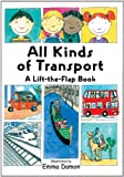 img - for All Kinds of Transport: A Lift-the-Flap Book book / textbook / text book