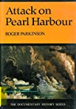 Front cover for the book The Attack on Pearl Harbor (Documentary History) by Roger Parkinson