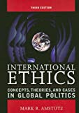 International Ethics, Mark R. Amstutz, 0742556034