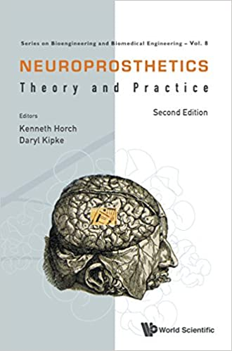 Neuroprosthetics: Theory and Practice (Second Edition) (Series on Bioengineering and Biomedical Engineering)