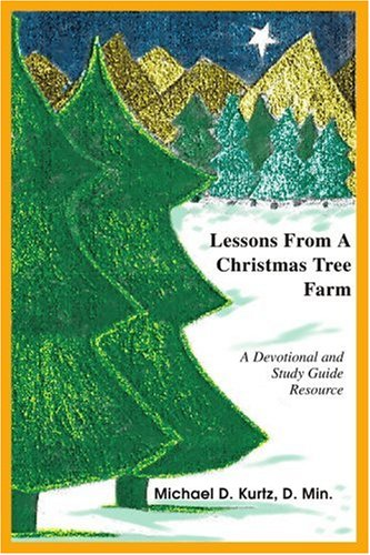 LESSONS FROM A CHRISTMAS TREE FARM: A Devotional and Study Guide Resource (Lessons For Object Christmas)