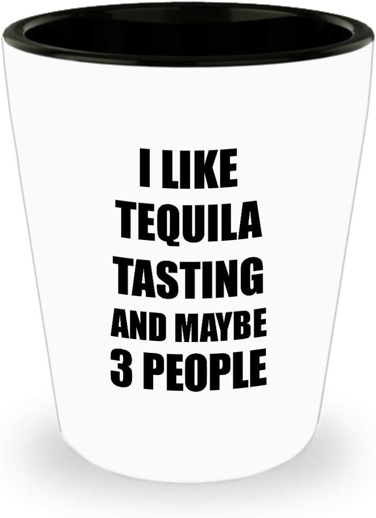 Tequila Tasting Shot Glass Lover I Like Funny Gift Idea for Hobby Addict Liquor Lover Alcohol 1.5oz Shotglass