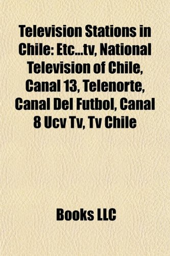 Television Stations in Chile: Etc...TV, National Television of ...