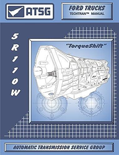 amazon com atsg 5r110w ford transmission repair manual 5r110 rh amazon com Transmission Rebuild Shops Manual Transmission Parts