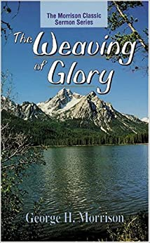 The Weaving of Glory (Kregel Classic Sermons)