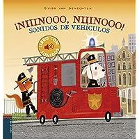 ¡Niiinooo, niiinooo! Sonidos de vehículos (Libros con sonidos)