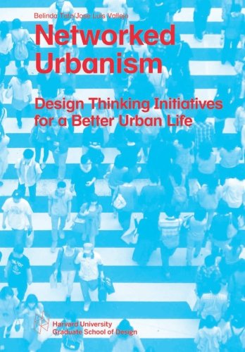 Belindas Studio - Networked Urbanism: Design Thinking Initiatives for a Better Urban Life (Studio Report)