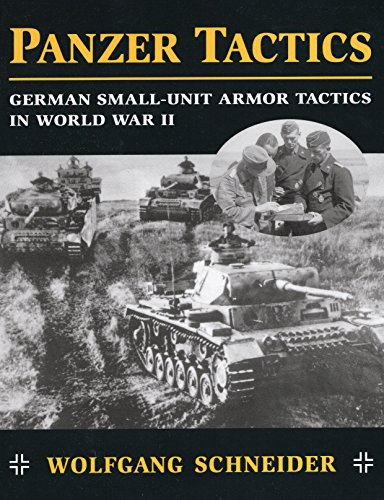Panzer Tactics: German Small-Unit Armor Tactics in World War -