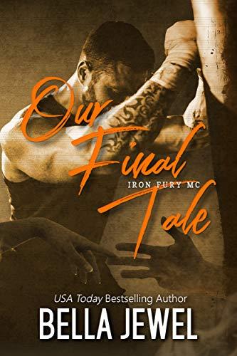 Our Final Tale (Iron Fury MC Book 6)