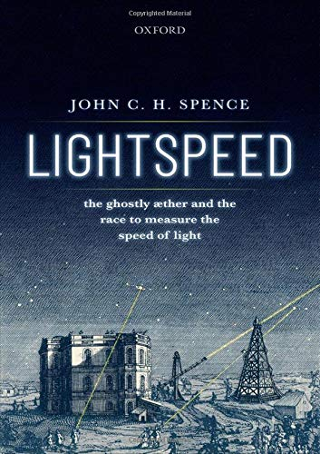 Lightspeed  The Ghostly Aether And The Race To Measure The Speed Of Light