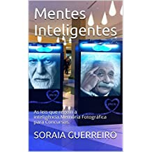 Mentes Inteligentes: As leis que regem a inteligência.Memória Fotográfica para Concursos. (Portuguese Edition)