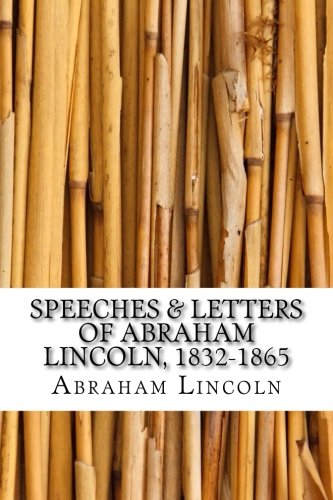 speeches-letters-of-abraham-lincoln-1832-1865