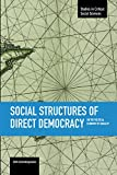 Social Structures of Direct Democracy: On the Political Economy of Equality (Studies in Critical Social Sciences)