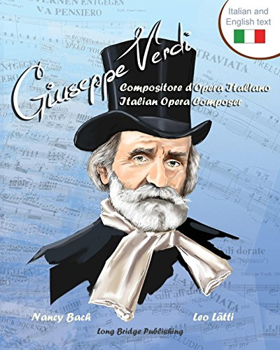 Giuseppe Verdi, Compositore D'Opera Italiano - Giuseppe Verdi, Italian Opera Composer: A Bilingual Picture Book (Italian-English Text) (Italian Edition)