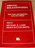 Sibling Relationships : Their Nature and Significance Across the Lifespan, , 0898591899