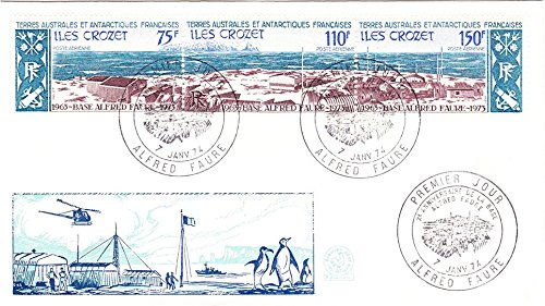 French Southern and Antarctic Territories Scott C35a 75F, 110F and 150F Panoramic View of Alfred Faure Base 1974 Premier Jour X Anniversaire De La Base Alfred Faure, Alfred Faure illustrated cancel.