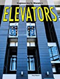 Elevators (Engineering Wonders)
