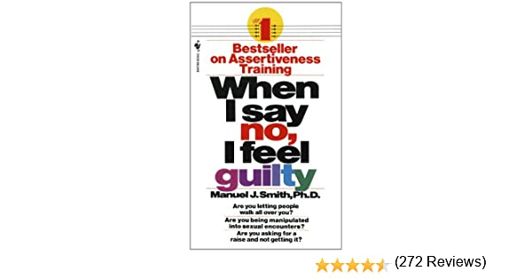 When I Say No, I Feel Guilty - Kindle edition by Manuel J. Smith ...