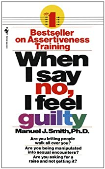 When I Say No, I Feel Guilty by [Smith, Manuel J.]