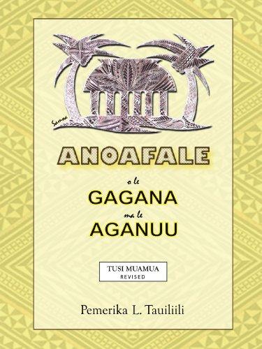 Anoafale o le Gagana ma le Aganuu by AuthorHouse