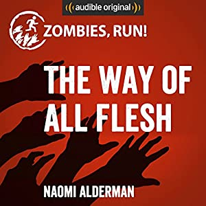 Zombies, Run!: The Way of All Flesh Hörbuch
