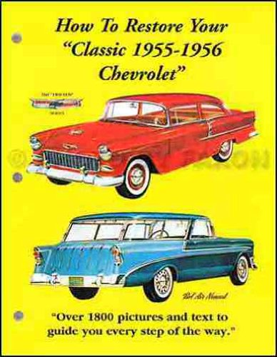 1955 1956 CHEVROLET CAR & PICKUP TRUCK COMPLETE RESTORATION MANUAL - GUIDE - FULLY-ILUSTRATED, STEP-BY-STEP INSTRUCTIONS Covers Bel Air, Bel Air Nomad, Bel Air, Townsman, Nomad, 150, 210 & Truck CHEVY 55 56 - Chevrolet Pickup Truck Wiring