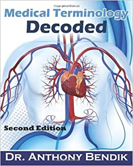 Book Medical Terminology Decoded: Understanding The Language of Medicine by Bendik Dr Anthony (2012-10-30)