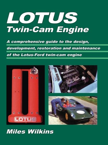 Lotus Twin-Cam Engine: A comprehensive guide to the design, development, restoration and maintenance of the Lotus-Ford t
