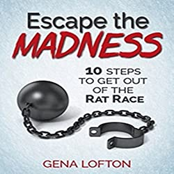 Escape the Madness: 10 Steps to Get Out of the Rat Race