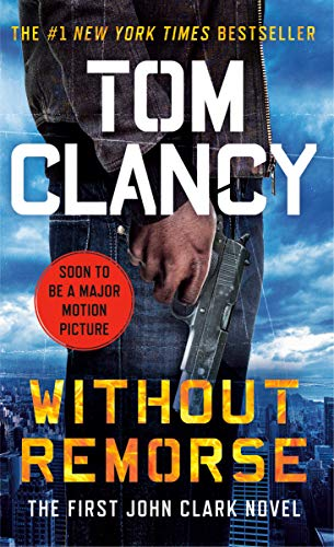 Without Remorse: TOM CLANCY'S (Jack Ryan Universe Book 6)