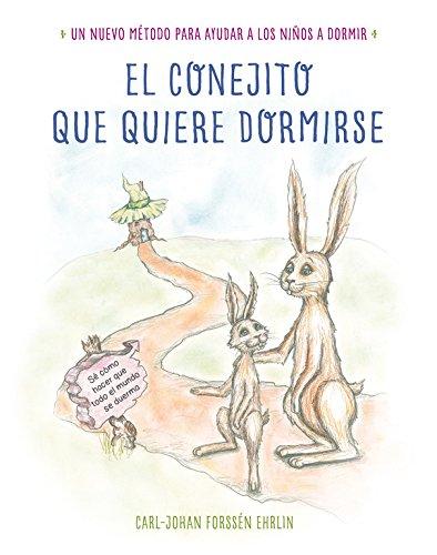 El conejito que quiere dormirse : un nuevo método para ayudar a los niños a dormir (Libros para leer antes de dormir, Band 150906)