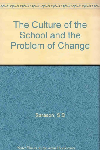 The Culture of the School and the Problem of Change