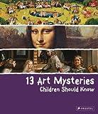 13 Art Mysteries Children Should Know, Angela Wenzel, 3791370448