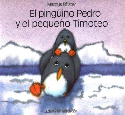 El pinguino Pedro y el pequeno Timoteo (Spanish Edition) by Pfister, Marcus (1998) Paperback