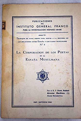 La corporación de los poetas en la España musulmana: Amazon.es: Alcocer, Rafael de: Libros