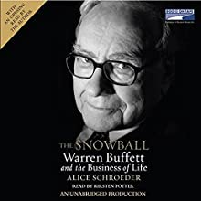 The Snowball: Warren Buffett and the Business of Life Audiobook by Alice Schroeder Narrated by Kirsten Potter