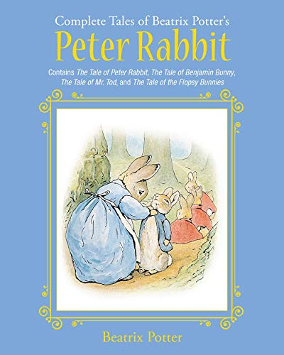 The Complete Tales of Beatrix Potter's Peter Rabbit: Contains The Tale of Peter Rabbit, The Tale of Benjamin Bunny, The Tale of Mr. Tod, and The Tale ... Bunnies (Children's Classic Collections) Beatrix Potter Benjamin Bunny